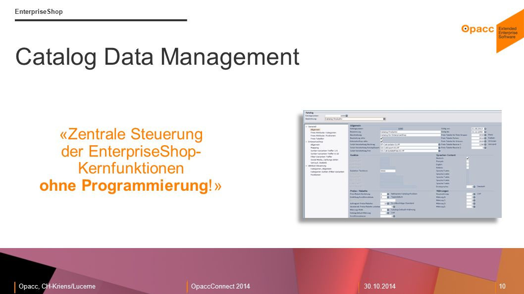 10 EnterpriseShop Catalog Data Management «Zentrale Steuerung der EnterpriseShop- Kernfunktionen ohne Programmierung!»