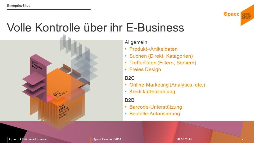 Opacc, CH-Kriens/LucerneOpaccConnect 201430.10.2014 2 EnterpriseShop Volle Kontrolle über ihr E-Business Allgemein Produkt-/Artikeldaten Suchen (Direk