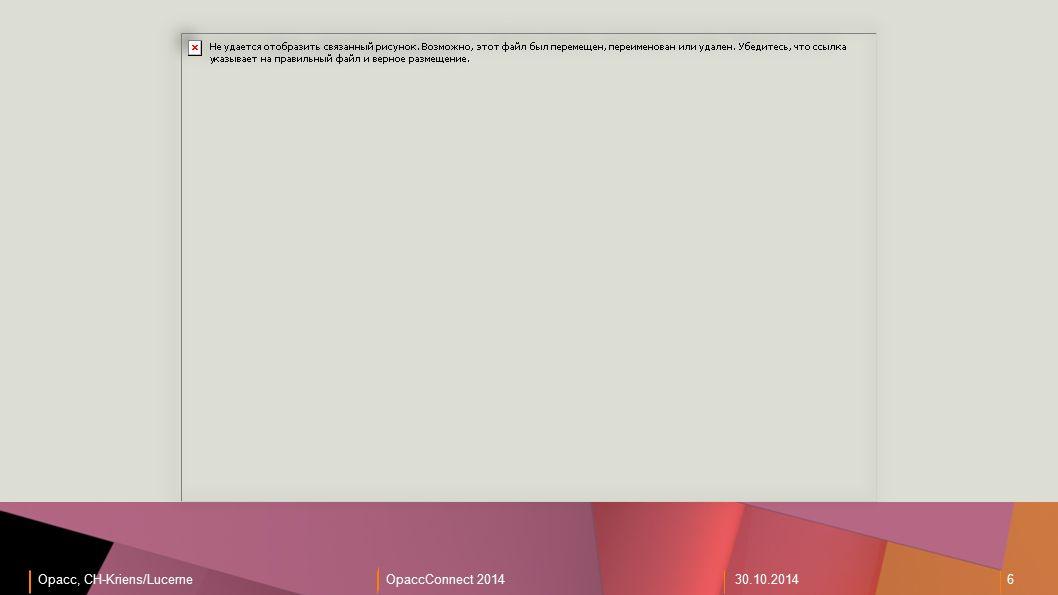 Opacc, CH-Kriens/LucerneOpaccConnect 201430.10.2014 6