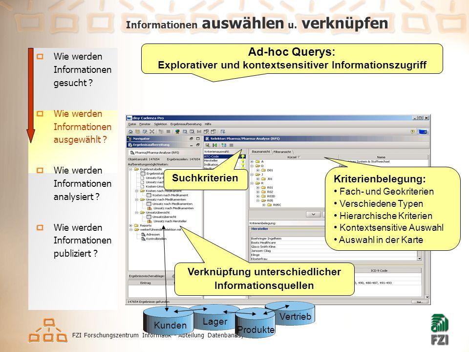 FZI Forschungszentrum Informatik - Abteilung Datenbanksysteme34 Informationen auswählen u.