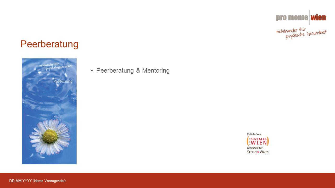 DD.MM.YYYY | Name Vortragende/r Peerberatung Peerberatung & Mentoring