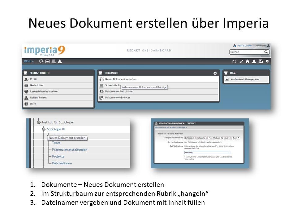 """Neues Dokument erstellen über Imperia 1.Dokumente – Neues Dokument erstellen 2.Im Strukturbaum zur entsprechenden Rubrik """"hangeln 3.Dateinamen vergeben und Dokument mit Inhalt füllen"""