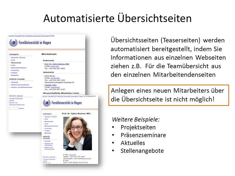 Automatisierte Übersichtseiten Übersichtsseiten (Teaserseiten) werden automatisiert bereitgestellt, indem Sie Informationen aus einzelnen Webseiten ziehen z.B.