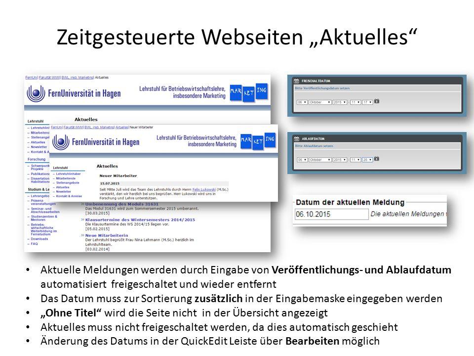 """Zeitgesteuerte Webseiten """"Aktuelles Aktuelle Meldungen werden durch Eingabe von Veröffentlichungs- und Ablaufdatum automatisiert freigeschaltet und wieder entfernt Das Datum muss zur Sortierung zusätzlich in der Eingabemaske eingegeben werden """"Ohne Titel wird die Seite nicht in der Übersicht angezeigt Aktuelles muss nicht freigeschaltet werden, da dies automatisch geschieht Änderung des Datums in der QuickEdit Leiste über Bearbeiten möglich"""