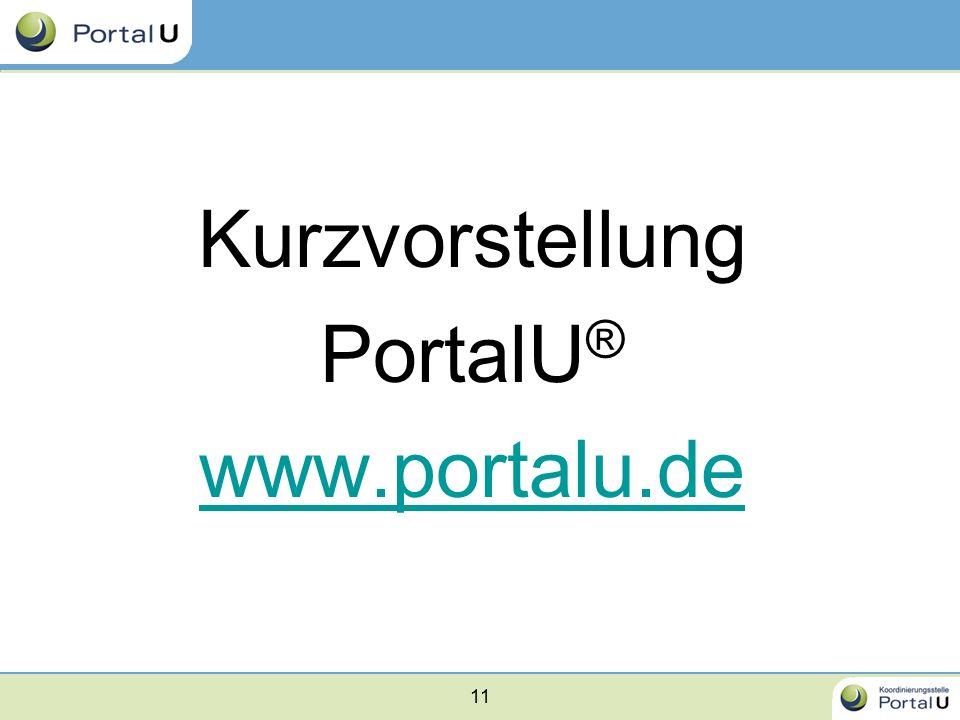 11 Kurzvorstellung PortalU ® www.portalu.de