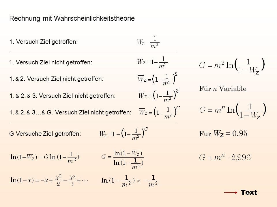Rechnung mit Wahrscheinlichkeitstheorie 1. Versuch Ziel getroffen: 1. Versuch Ziel nicht getroffen: 1. & 2. Versuch Ziel nicht getroffen: 1. & 2. & 3.