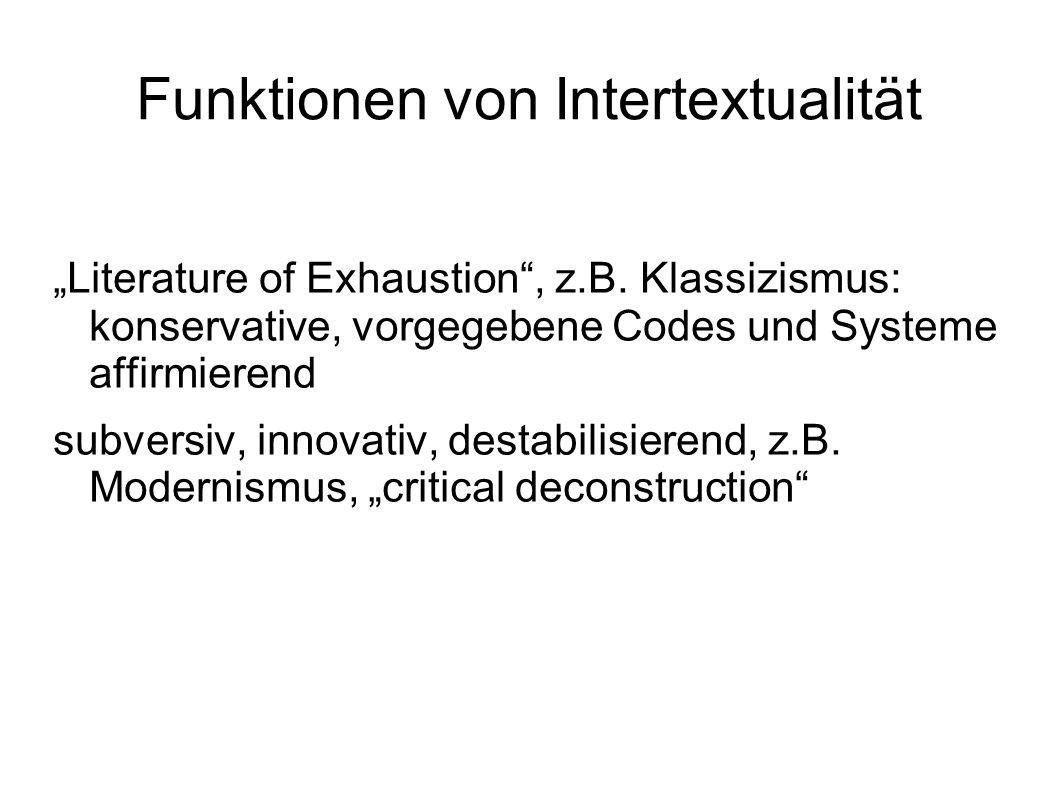"""Funktionen von Intertextualität """"Literature of Exhaustion , z.B."""