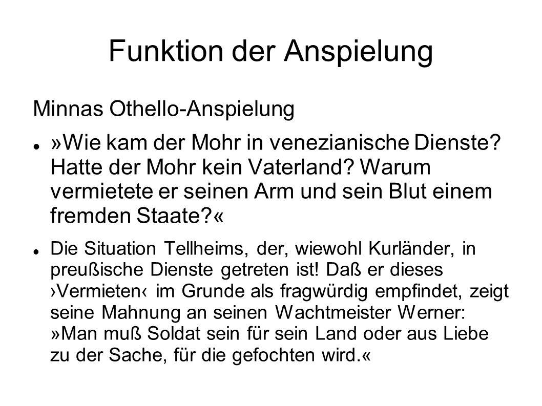 Funktion der Anspielung Minnas Othello-Anspielung »Wie kam der Mohr in venezianische Dienste.
