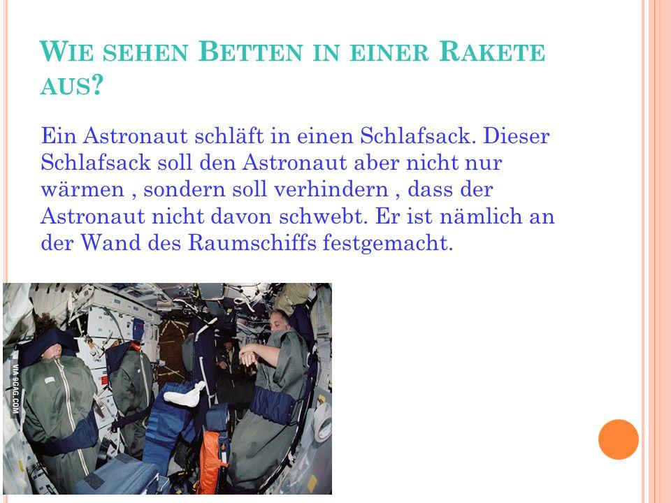W IE SEHEN B ETTEN IN EINER R AKETE AUS . Ein Astronaut schläft in einen Schlafsack.