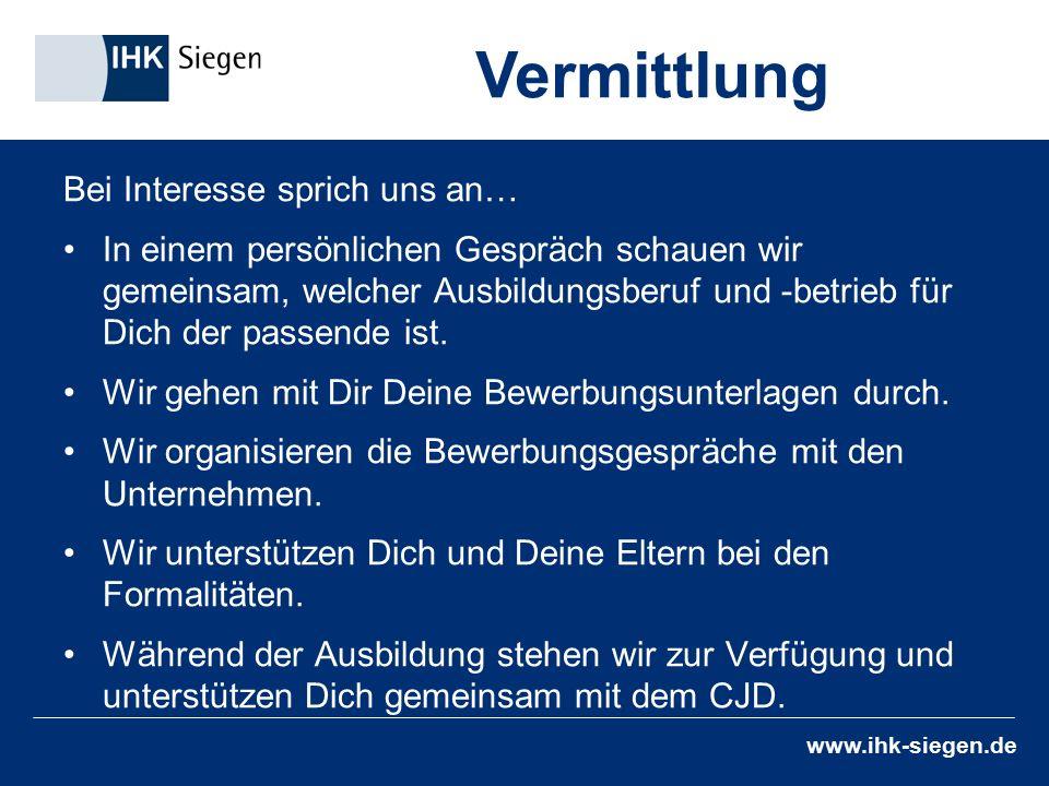 www.ihk-siegen.de Bei Interesse sprich uns an… In einem persönlichen Gespräch schauen wir gemeinsam, welcher Ausbildungsberuf und -betrieb für Dich der passende ist.