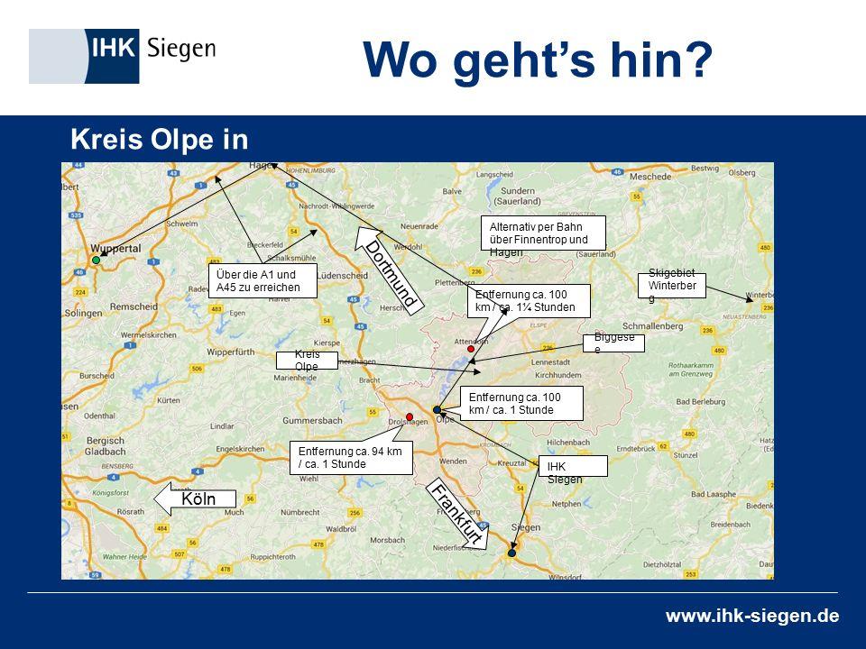 www.ihk-siegen.de Kreis Olpe in Südwestfalen Wo geht's hin? Entfernung ca. 100 km / ca. 1¼ Stunden Entfernung ca. 100 km / ca. 1 Stunde Entfernung ca.