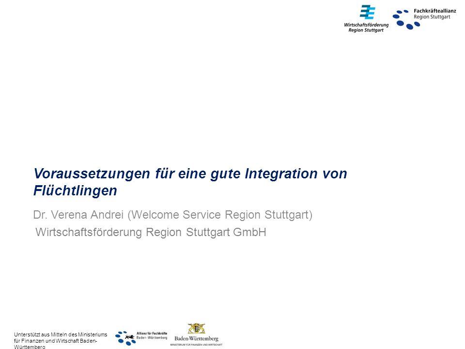Wirtschaftsförderung Region Stuttgart GmbH Voraussetzungen für eine gute Integration von Flüchtlingen Dr.