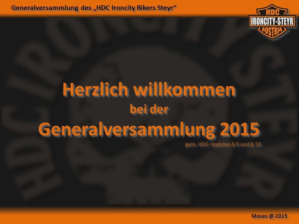 """Generalversammlung des """"HDC Ironcity Bikers Steyr Moses @ 2015 Herzlich willkommen bei der Generalversammlung 2015 gem."""