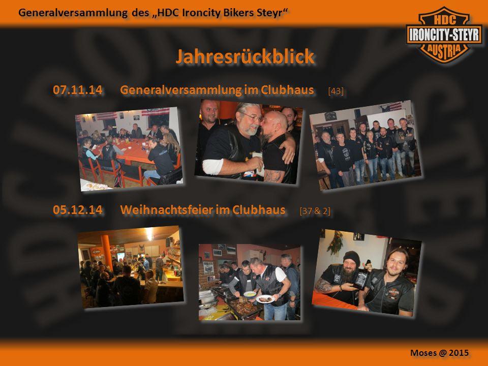 """Generalversammlung des """"HDC Ironcity Bikers Steyr Moses @ 2015 Jahresrückblick 07.11.14 Generalversammlung im Clubhaus [43] 05.12.14 Weihnachtsfeier im Clubhaus [37 & 2]"""