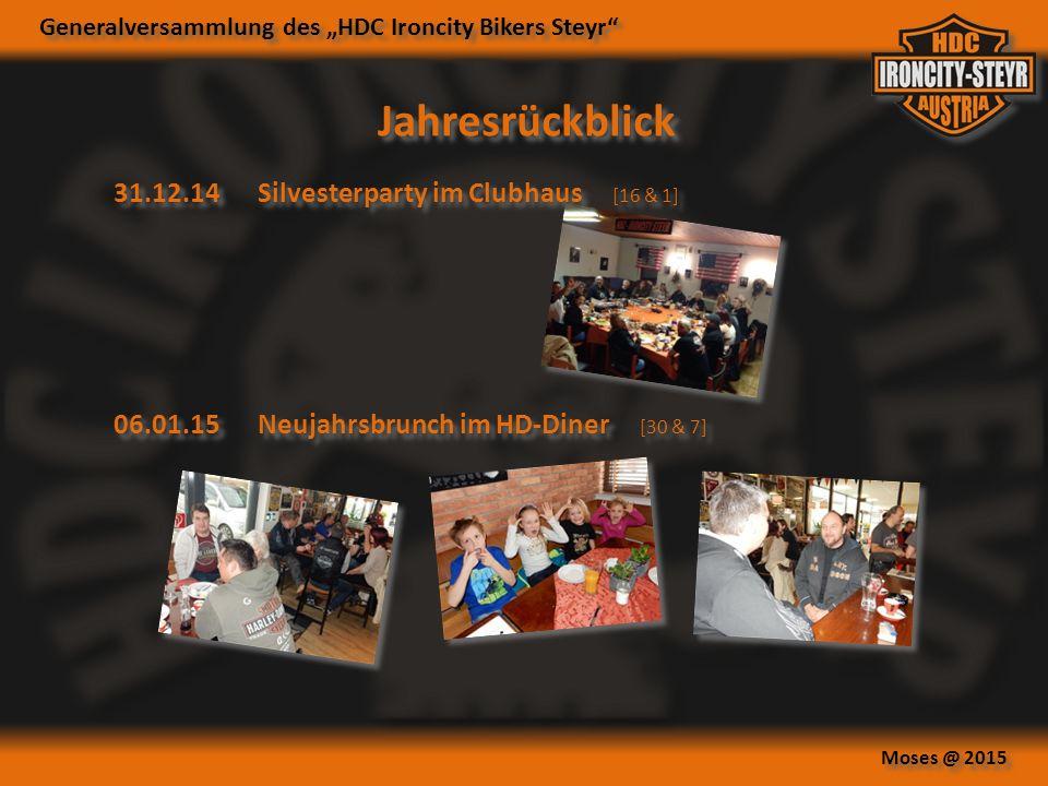 """Generalversammlung des """"HDC Ironcity Bikers Steyr Moses @ 2015 Jahresrückblick 06.01.15Neujahrsbrunch im HD-Diner [30 & 7] 31.12.14Silvesterparty im Clubhaus [16 & 1]"""
