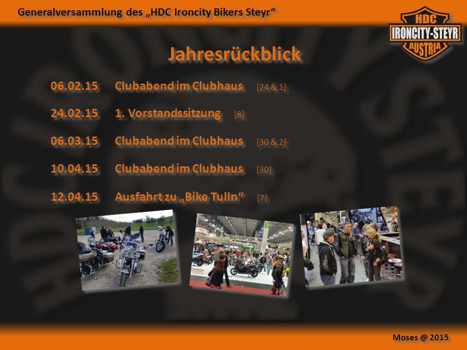 """Generalversammlung des """"HDC Ironcity Bikers Steyr Moses @ 2015 06.02.15Clubabend im Clubhaus [24 & 1] Jahresrückblick 10.04.15Clubabend im Clubhaus [30] 24.02.151."""