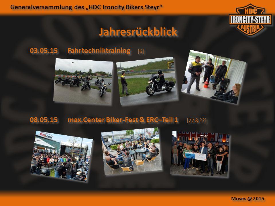 "Generalversammlung des ""HDC Ironcity Bikers Steyr Moses @ 2015 Jahresrückblick 03.05.15Fahrtechniktraining [6] 08.05.15max.Center Biker-Fest & ERC–Teil 1 [22 & ]"