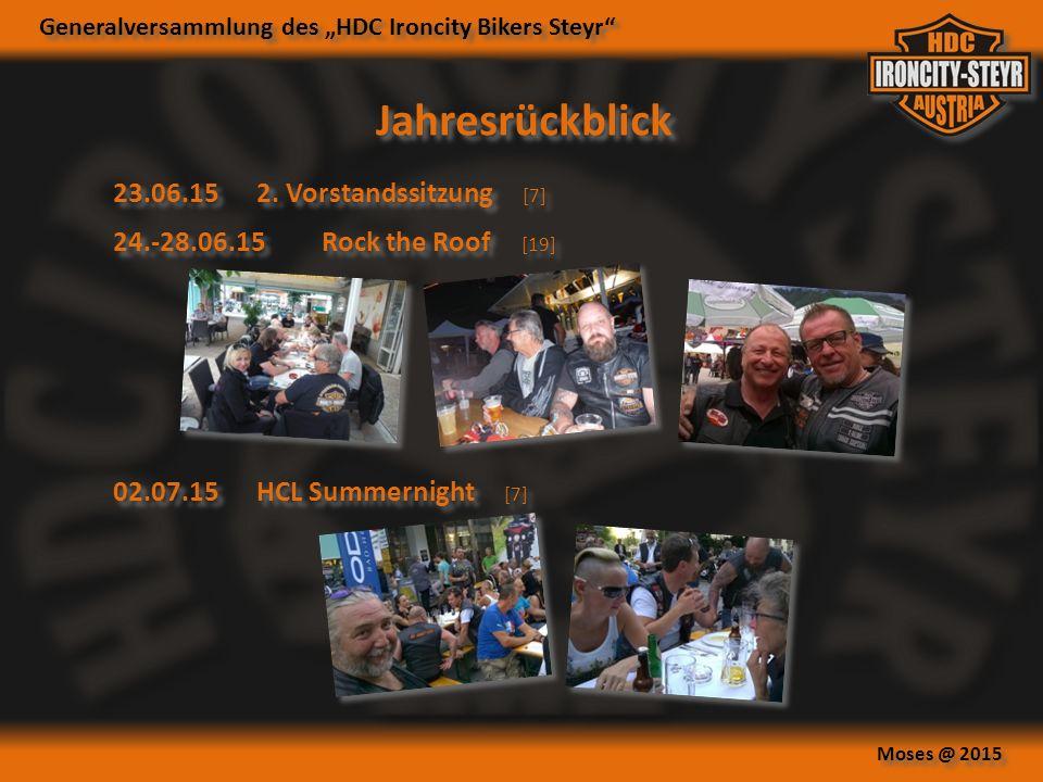 "Generalversammlung des ""HDC Ironcity Bikers Steyr Moses @ 2015 Jahresrückblick 02.07.15HCL Summernight [7] 24.-28.06.15Rock the Roof [19] 23.06.152."