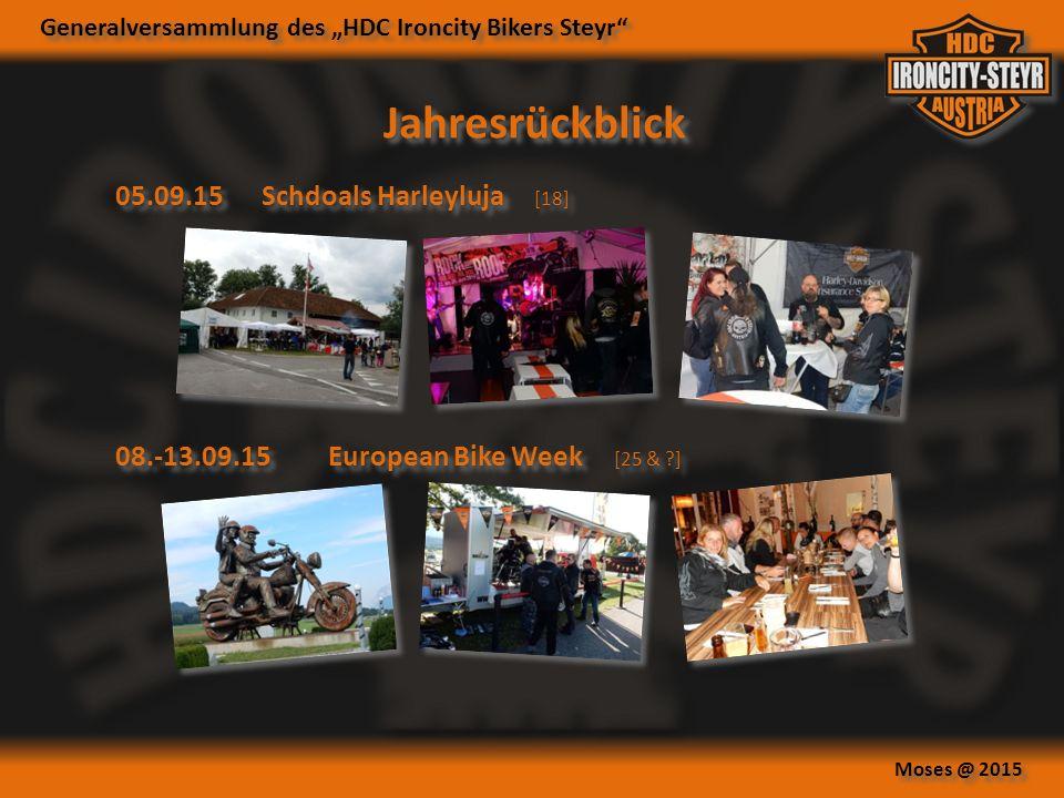 """Generalversammlung des """"HDC Ironcity Bikers Steyr Moses @ 2015 Jahresrückblick 08.-13.09.15European Bike Week [25 & ] 05.09.15Schdoals Harleyluja [18]"""