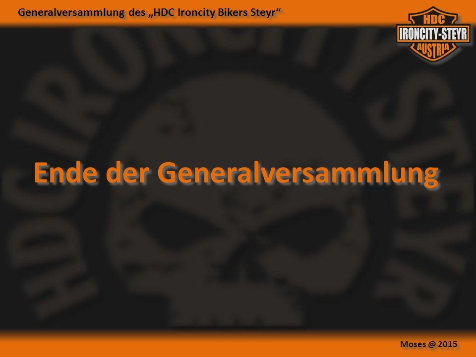 """Generalversammlung des """"HDC Ironcity Bikers Steyr Moses @ 2015 Ende der Generalversammlung"""