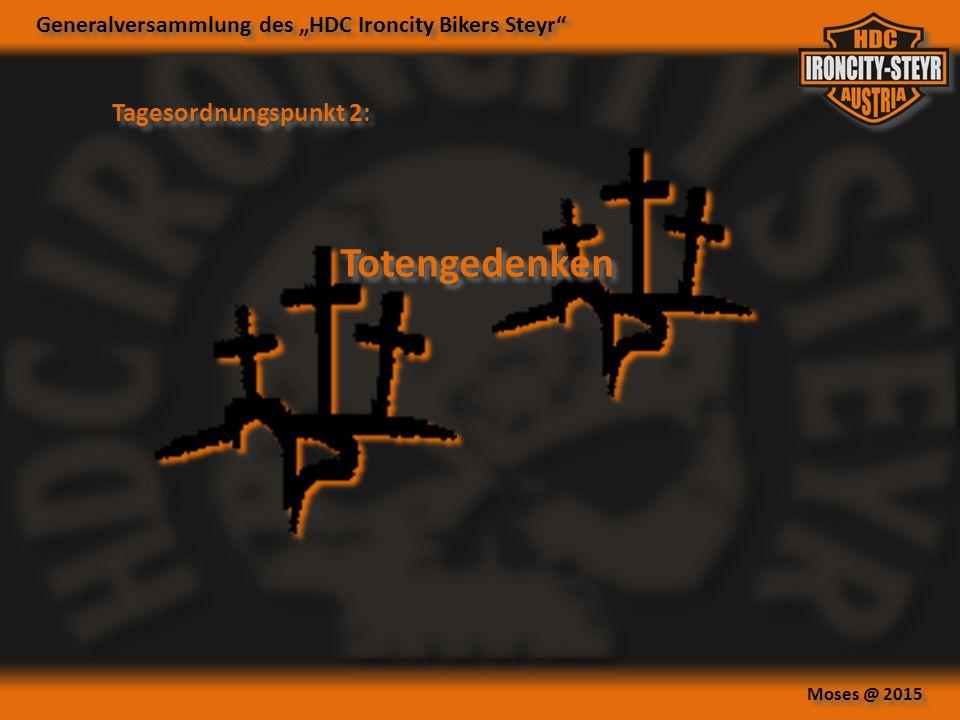 """Generalversammlung des """"HDC Ironcity Bikers Steyr Moses @ 2015 Tagesordnungspunkt 2: Totengedenken"""