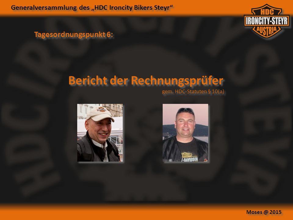 """Generalversammlung des """"HDC Ironcity Bikers Steyr Moses @ 2015 Tagesordnungspunkt 6: Bericht der Rechnungsprüfer gem."""