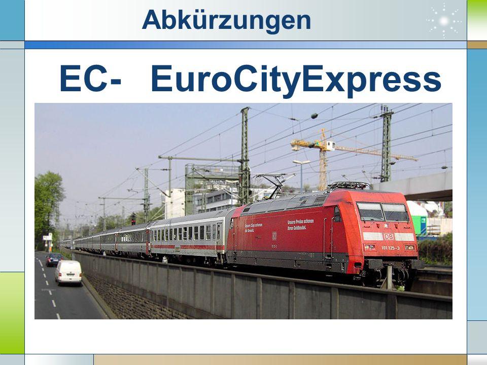 EC- EuroCity Abkürzungen EuroCityExpress