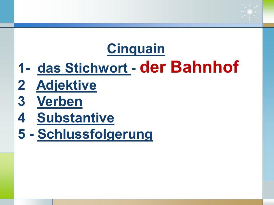 Cinquain 1- das Stichwort - der Bahnhof 2 Adjektive 3 Verben 4 Substantive 5 - Schlussfolgerung
