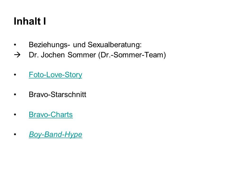 Inhalt I Beziehungs- und Sexualberatung:  Dr. Jochen Sommer (Dr.-Sommer-Team) Foto-Love-Story Bravo-Starschnitt Bravo-Charts Boy-Band-Hype