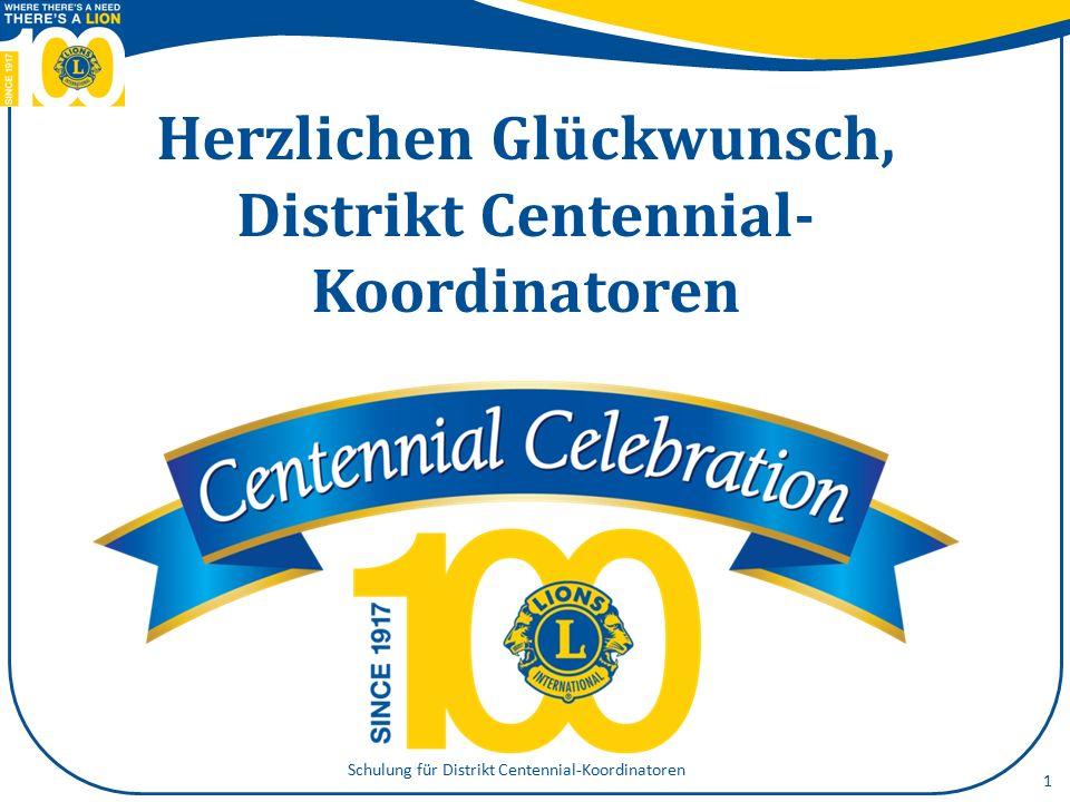Herzlichen Glückwunsch, Distrikt Centennial- Koordinatoren Schulung für Distrikt Centennial-Koordinatoren 1