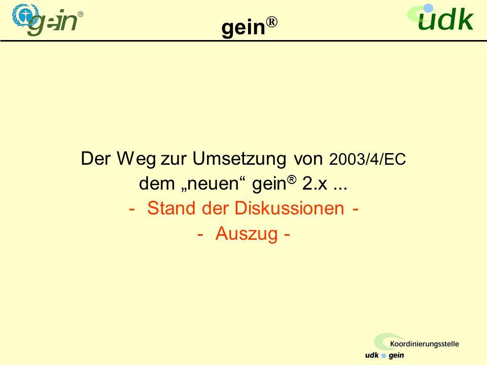 """gein ® Der Weg zur Umsetzung von 2003/4/EC dem """"neuen gein ® 2.x..."""