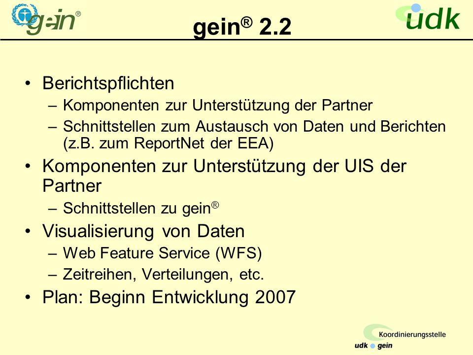 gein ® 2.2 Berichtspflichten –Komponenten zur Unterstützung der Partner –Schnittstellen zum Austausch von Daten und Berichten (z.B.