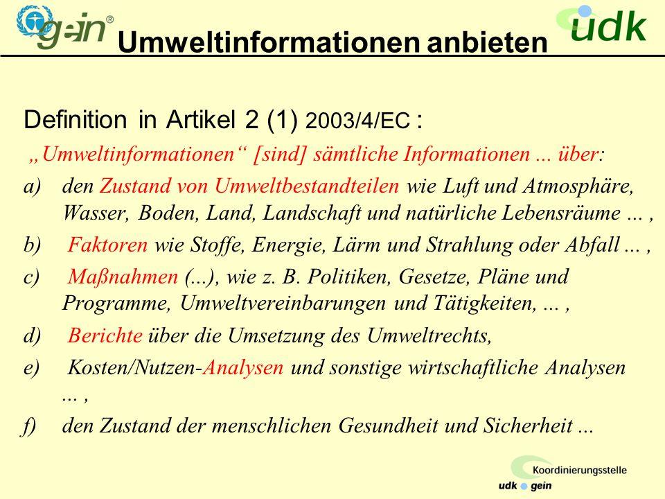 """Umweltinformationen anbieten Definition in Artikel 2 (1) 2003/4/EC : """"Umweltinformationen [sind] sämtliche Informationen..."""