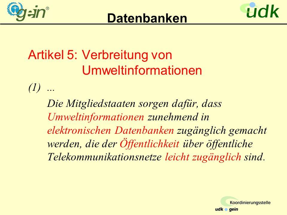 Datenbanken Artikel 5:Verbreitung von Umweltinformationen (1)...