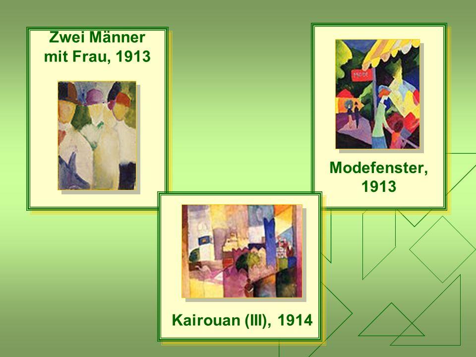 Zwei Männer mit Frau, 1913 Zwei Männer mit Frau, 1913 Modefenster, 1913 Modefenster, 1913 Kairouan (III), 1914