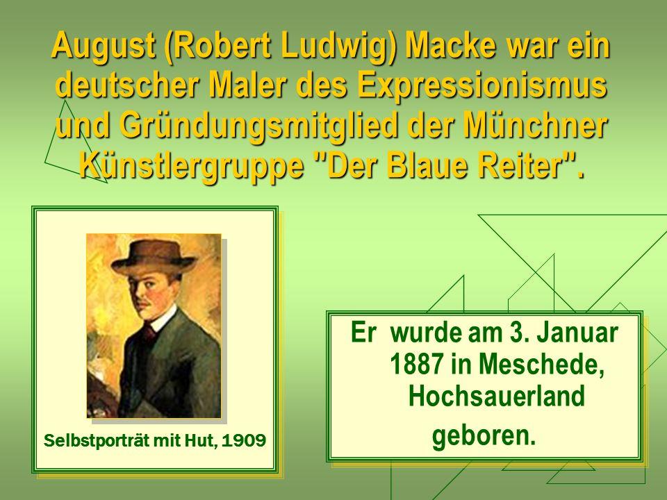 August (Robert Ludwig) Macke war ein deutscher Maler des Expressionismus und Gründungsmitglied der Münchner Künstlergruppe