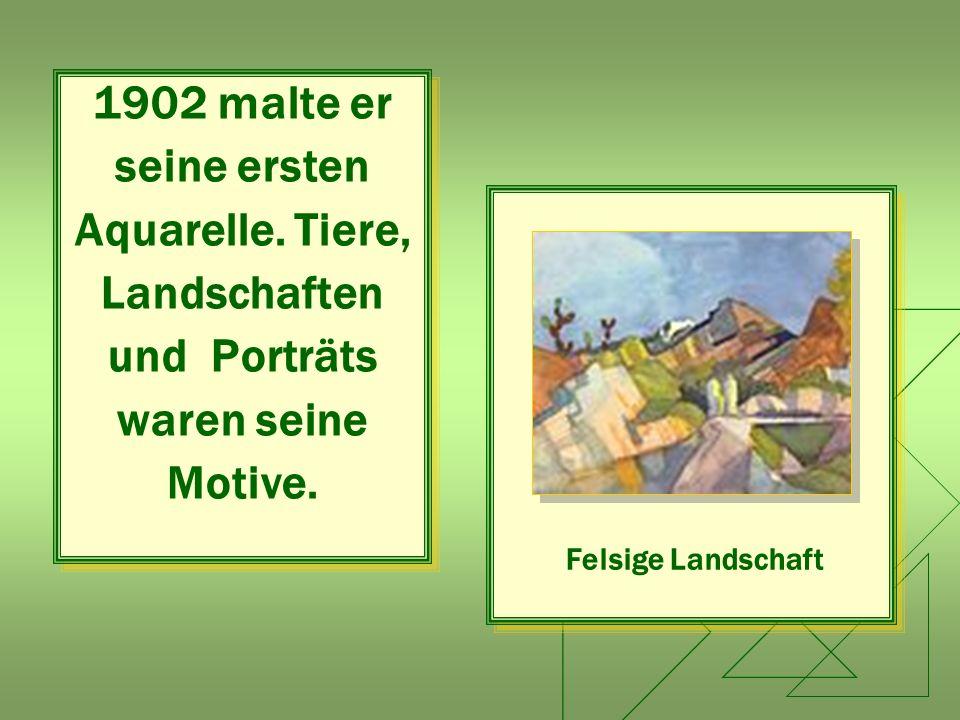 1902 malte er seine ersten Aquarelle. Tiere, Landschaften und Porträts waren seine Motive. 1902 malte er seine ersten Aquarelle. Tiere, Landschaften u