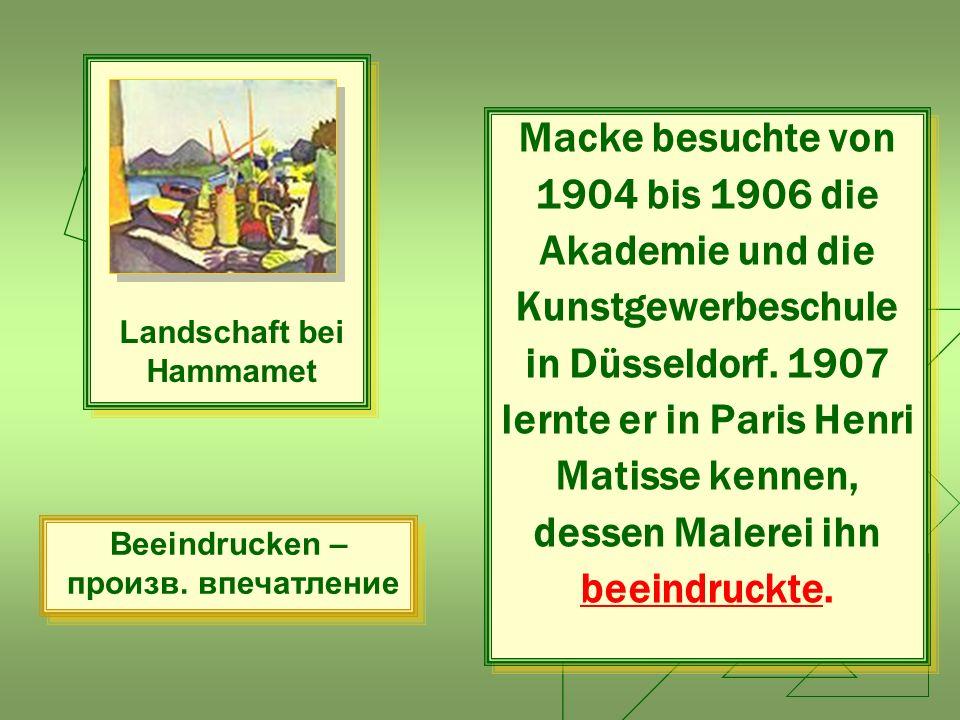 Macke besuchte von 1904 bis 1906 die Akademie und die Kunstgewerbeschule in Düsseldorf. 1907 lernte er in Paris Henri Matisse kennen, dessen Malerei i