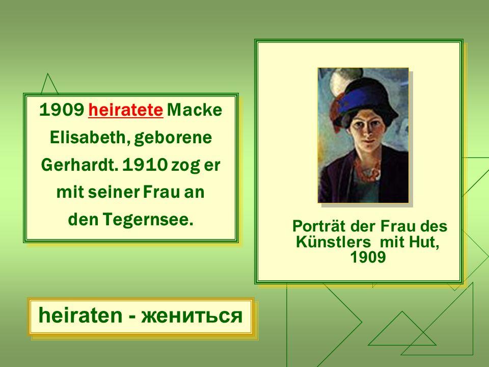 1909 heiratete Macke Elisabeth, geborene Gerhardt. 1910 zog er mit seiner Frau an den Tegernsee. 1909 heiratete Macke Elisabeth, geborene Gerhardt. 19