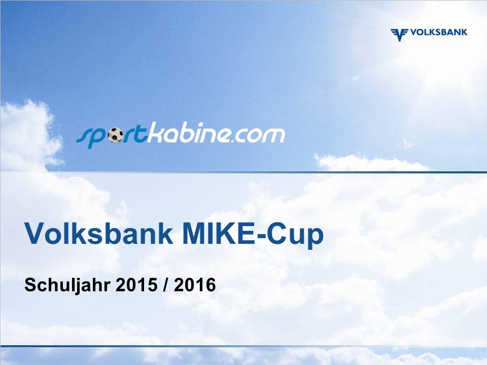 Volksbank MIKE-Cup Schuljahr 2015 / 2016