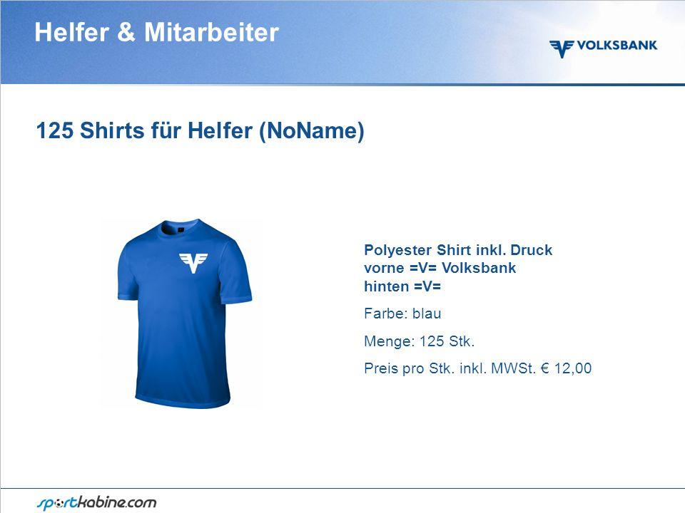 125 Shirts für Helfer (NoName) Polyester Shirt inkl.