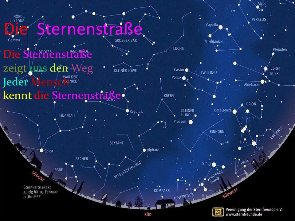 Die Sternenstraße zeigt uns den Weg Jeder Mensch kennt die Sternenstraße.