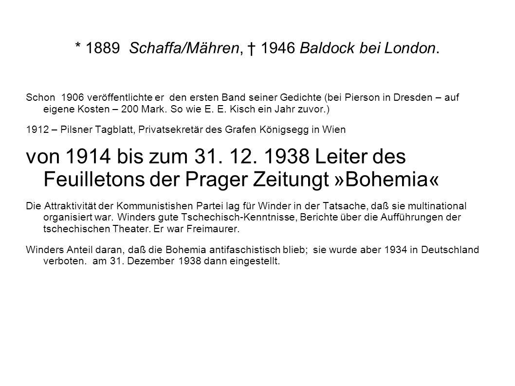 * 1889 Schaffa/Mähren, † 1946 Baldock bei London.