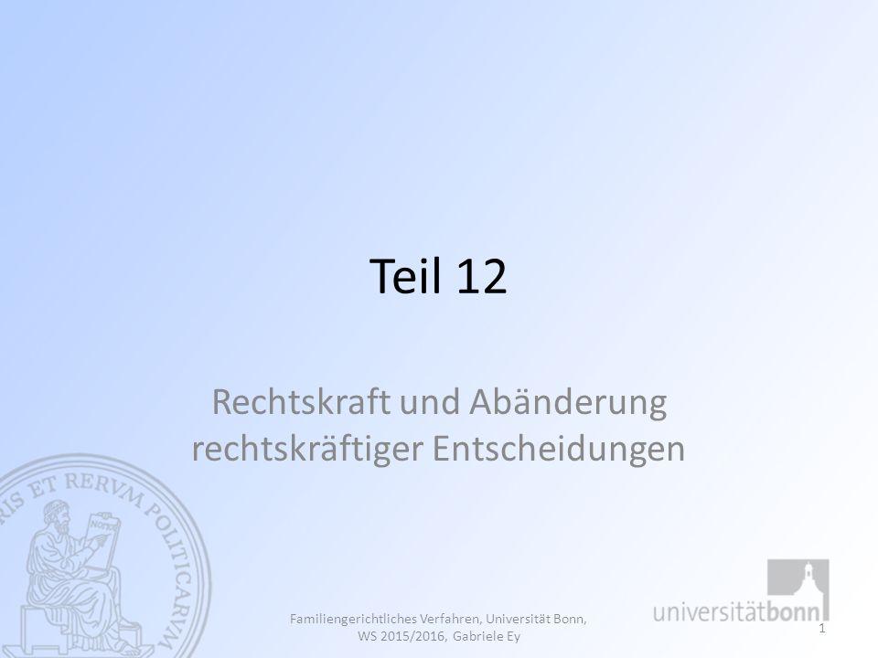 Folgen des § 145 FamFG Andere Verfahrensbeteiligte haben neue Frist zur Anfechtung bisher unangefochtener Teile der Entscheidung Hauptrechtsmittelführer kann sein RM nicht erweitern, sich aber der Anschlussbeschwerde wiederum anschließen (Gegenanschließung) Bei unzulässigem RM: Wirkungslosigkeit der Anschließung erst bei Rücknahme oder Verwerfung Familiengerichtliches Verfahren, Universität Bonn, WS 2012/2013, Gabriele Ey 12