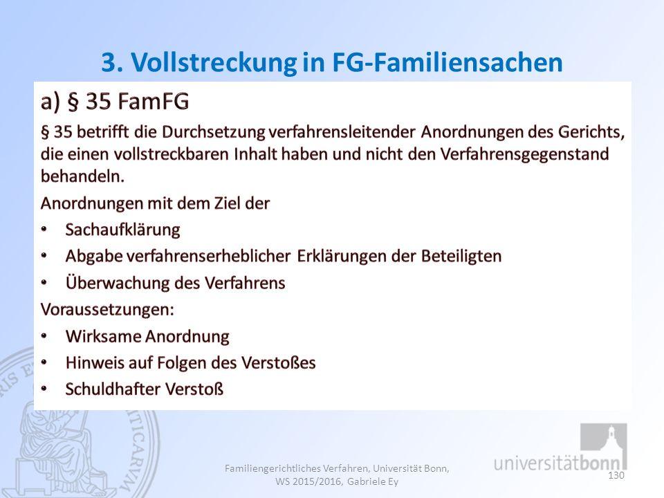 3. Vollstreckung in FG-Familiensachen Familiengerichtliches Verfahren, Universität Bonn, WS 2015/2016, Gabriele Ey 130