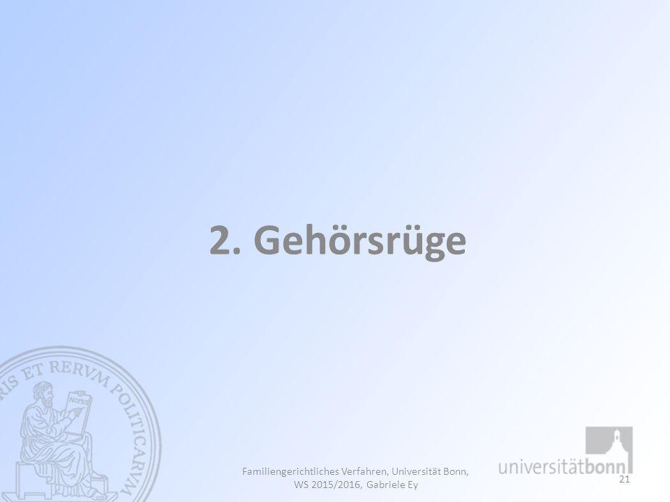 2. Gehörsrüge Familiengerichtliches Verfahren, Universität Bonn, WS 2015/2016, Gabriele Ey 21