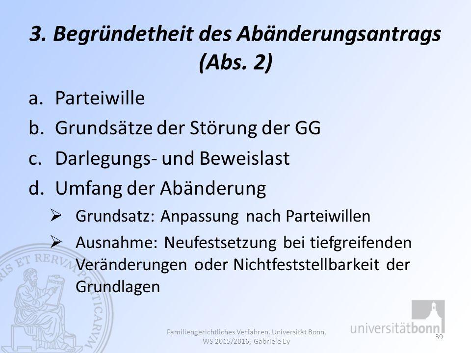 3. Begründetheit des Abänderungsantrags (Abs. 2) a.Parteiwille b.Grundsätze der Störung der GG c.Darlegungs- und Beweislast d.Umfang der Abänderung 
