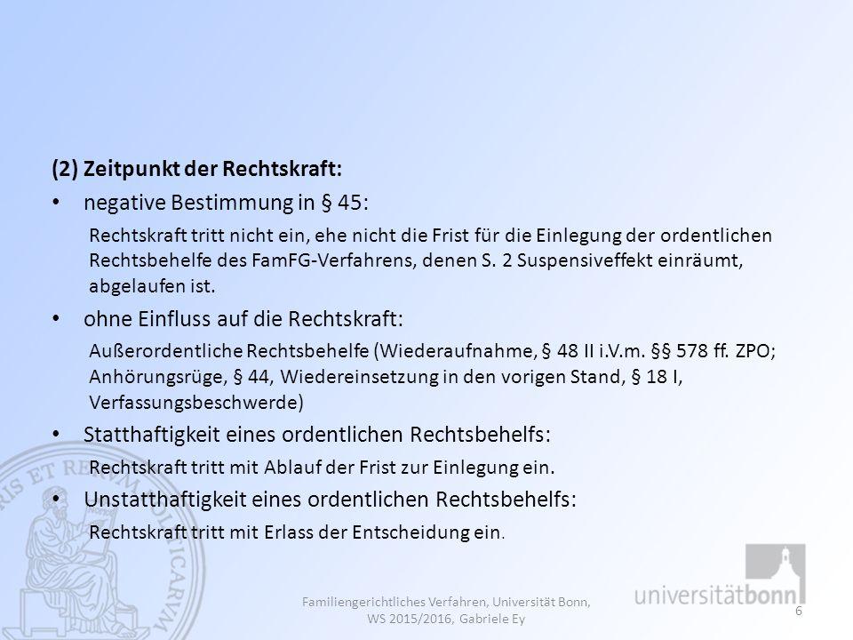 Teil 13 Rechtsbehelfe gegen Entscheidungen Familiengerichtliches Verfahren, Universität Bonn, WS 2015/2016, Gabriele Ey 47