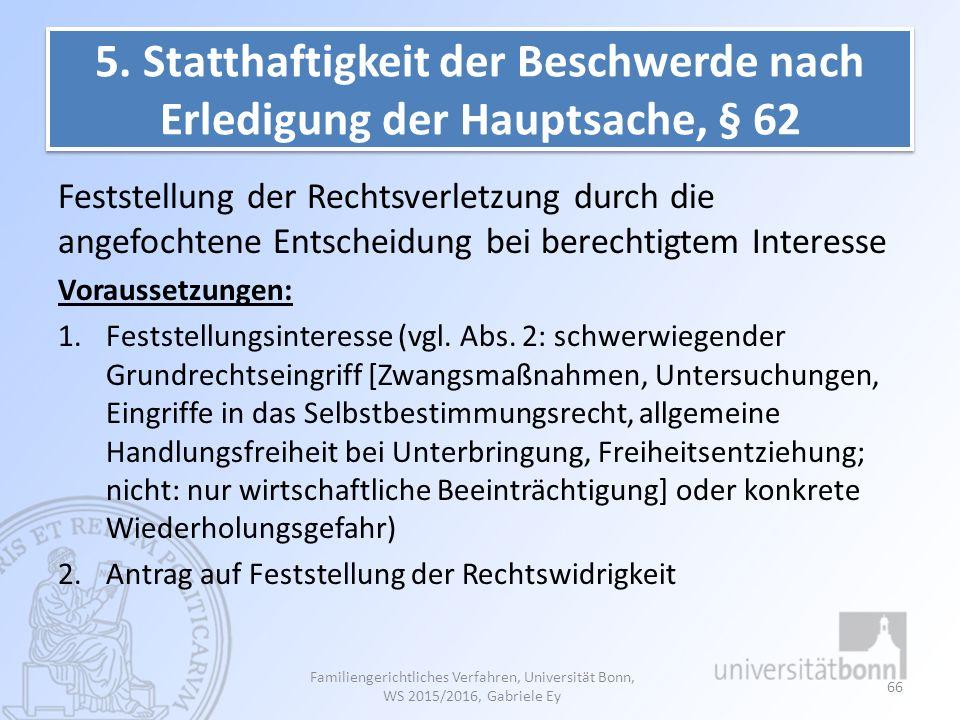 5. Statthaftigkeit der Beschwerde nach Erledigung der Hauptsache, § 62 Feststellung der Rechtsverletzung durch die angefochtene Entscheidung bei berec