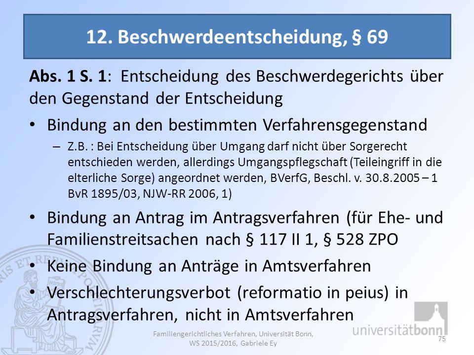 12. Beschwerdeentscheidung, § 69 Abs. 1 S. 1: Entscheidung des Beschwerdegerichts über den Gegenstand der Entscheidung Bindung an den bestimmten Verfa